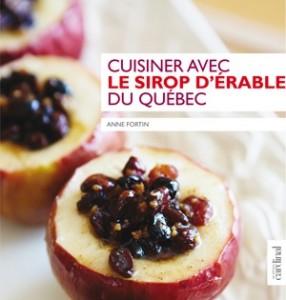 Anne Fortin : Cuisiner avec le sirop d'érable du Québec