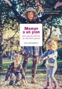 Odile Archambault : Maman a un plan