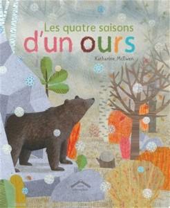 Katharine Mcewen : Les Quatre saisons d'un ours