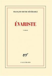 François-Henri Désérable : Évariste