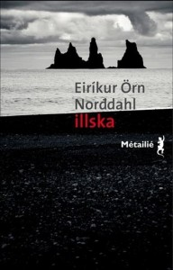 Eirikur Örn Norddahl : Illska