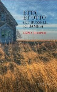Emma Hooper : Etta et Otto (et Russsell et James)