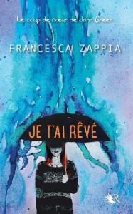 Francesca Zappis : Je t'ai rêvé