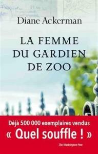 Diane Ackerman : La femme du gardien de zoo