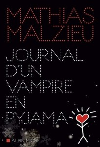Mathias Malzieu : Journal d'un vampire en pyjama