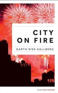 Garth Risk Hallberg : City on fire