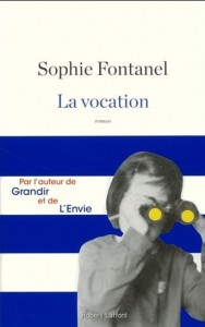 Sophie Fontanel : La vocation