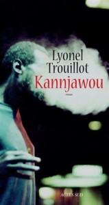 Lyonel Trouillot : Kannjawou
