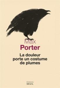 Max Porter : La douleur porte un costume de plumes