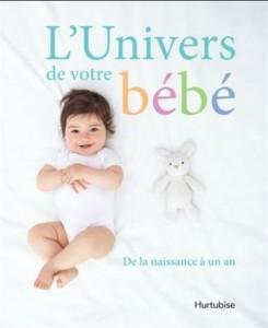 Susan Watt : L'Univers de votre bébé : de la naissance à un an