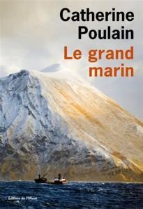 Catherine Poulain : Le grand marin