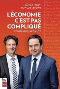 Gérard Fillion, François Delorme : L'économie c'est pas compliqué