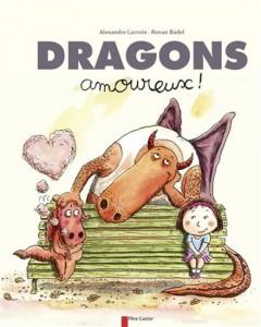 Alexandre Lacroix | Ronan Badel : Dragons amoureux !