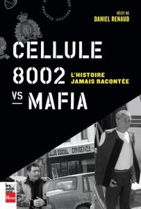 Daniel Renaud : Cellule 8002 L'histoire jamais racontée vs Mafis