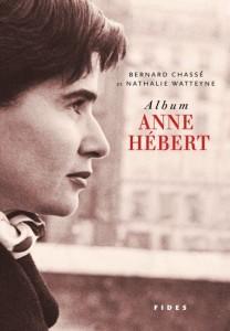 Bernard Chassé | Nathalie Watteyne : Album Anne Hébert