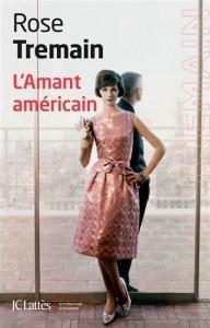Rose Tremain : L'amant Américain