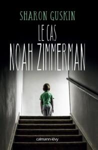 Sharon Guskin : Le Cas Noah Zimmerman
