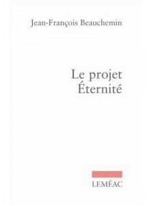 François Beauchemin : Le projet Éternité