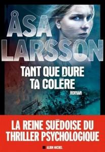 Asa Larsson : Tant que durera ta colère