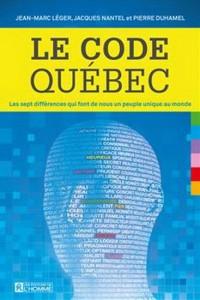 Jean-Marc Léger & Al : Le Code Québec : les sept différences qui font de nous un peuple unique au monde
