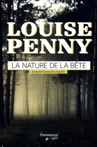 Louise Penny : La nature de la bête