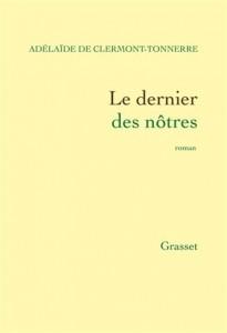 Adélaïde De Clermont-Tonnerre : Le dernier des nôtres
