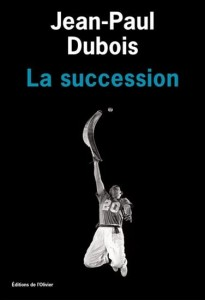 Jean-Paul Dubois : La Succession