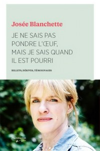 Josée Blanchette : Je ne sais pas pondre l'oeuf, mais je sais quand il est pourri