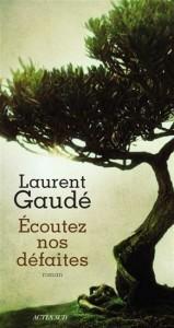 Laurent Gaudé : Écoutez nos défaites