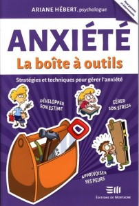 Ariane Hébert : Anxiété, la boîte à outils : stratégies et techniques pour gérer l'anxiété