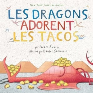 Adam Rubin | Daniel Salmieri : Les Dragons adorent les tacos