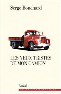 Serge Bouchard : Les yeux tristes de mon camion