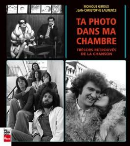 Monique Giroux | Jean-C Laurence : Ta photo dans ma chambre : trésors retrouvés de la chanson