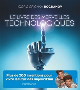 Grichka Bogdanov | Igor : Le Livre des merveilles technologiques