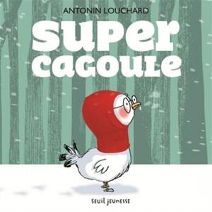 Antonin Louchard : Super cagoule