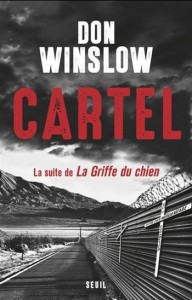 Don Winslow : Cartel.  La suite de La Griffe du chien