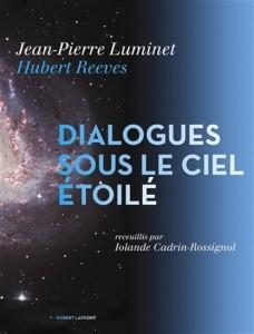 Luminet | Hubert Reeves | Cadrin-Rossignol : Dialogue sous le ciel étoilé