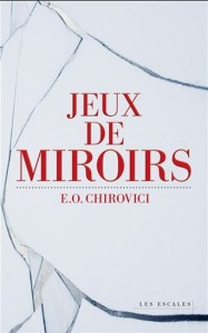 Eugen-Ovidiu Chirovici : Jeux de miroirs