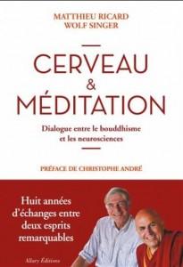 Matthieu Ricard | Wolf Singer : Cerveau et méditation : conversation entre un neuroscientifique et un moine bouddhiste