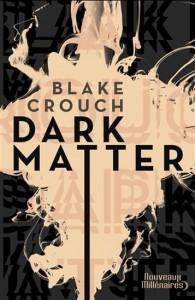 Blake Crouch : Dark matter