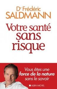 Frédéric Saldmann : Votre santé sans risque