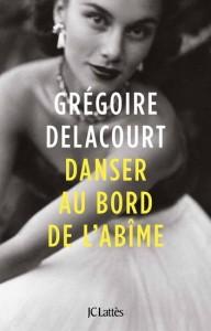Grégoire Delacourt : Danser au bord de l'abîme