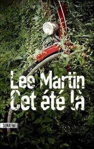 Lee Martin : Cet été là