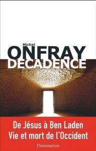 Michel Onfray : Décadence : vie et mort du judéo-christianisme