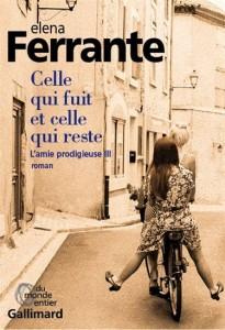 Elena Ferrante : Celle qui fuit et celle qui reste