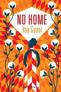 Yaa Gyasi : No home