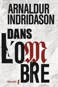 Arnaldur Indridason : Dans l'ombre