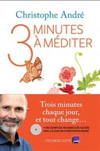 Christophe André : 3 minutes à méditer