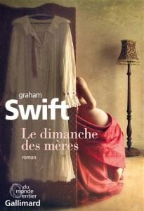 Graham Swift : Le Dimanche des mères