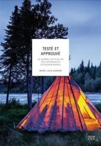 Marie-Julie Gagnon : Testé et approuvé : le Québec en plus de 100 expériences extraordinaires